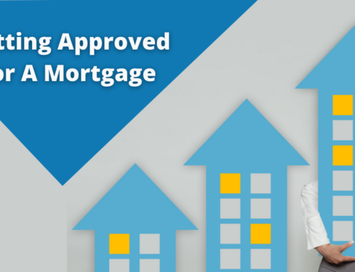 Getting Approved For A Mortgage